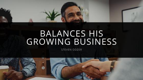 Steven Odzer - Balances His Growing Business