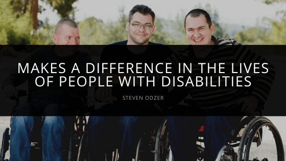 Steven Odzer - Makes a Difference in the Lives of People with Disabilities
