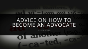 Steven Odzer - Advice on How to Become an Advocate