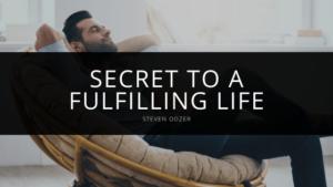 Steven Odzer - Secret to a Fulfilling Life