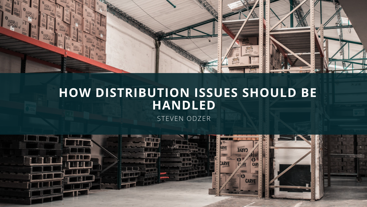 How Distribution Issues Should Be Handled, According to Steven Odzer