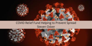 Steven Odzer Discusses the Stephen Odzer COVID Relief Fund Helping to Prevent Spread