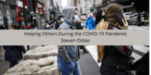 How Steven Odzer is Helping Others During the COVID-19 Pandemic
